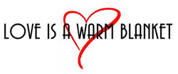 Love is a Warm Blanket